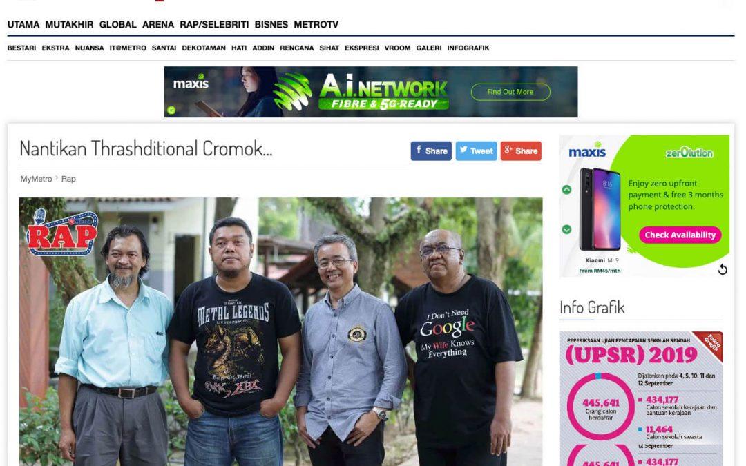 Harian Metro : Nantikan Thrashditional Cromok…